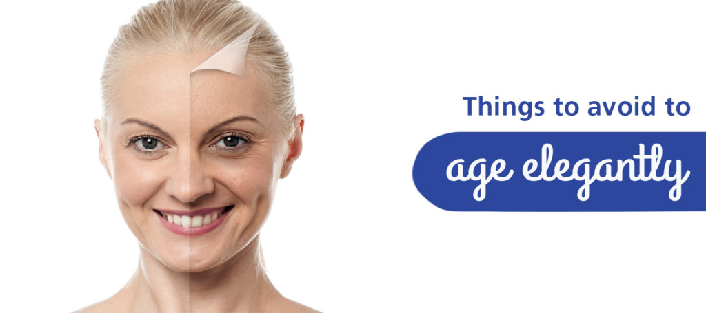 Things to avoid to age elegantly
