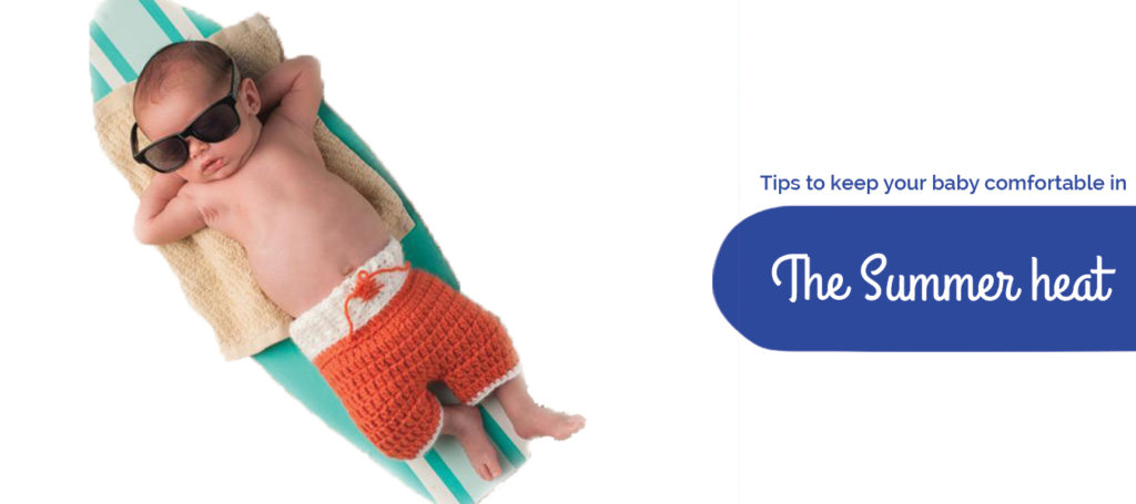 Tips to keep your baby comfortable in the summer heat