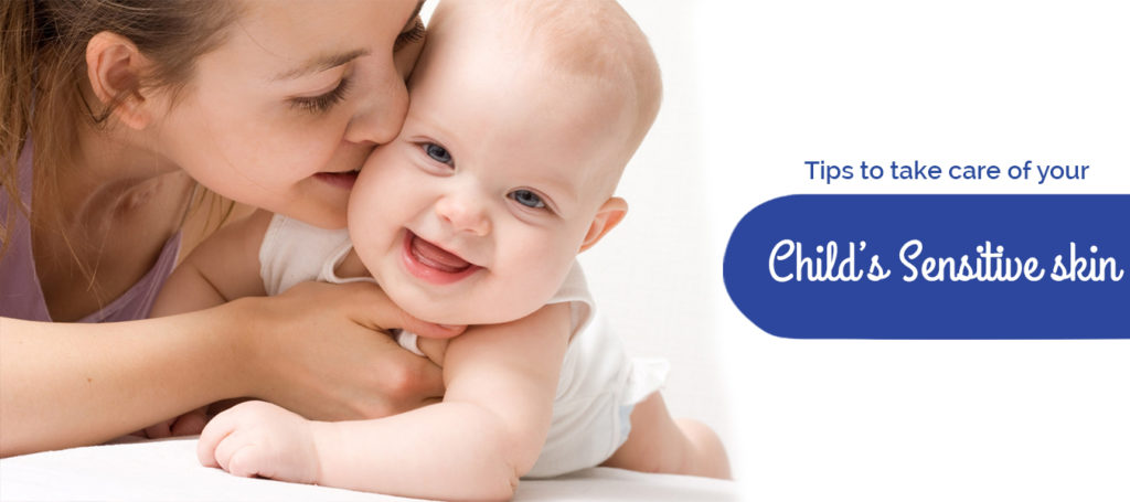 Tips to take care of your child's sensitive skin