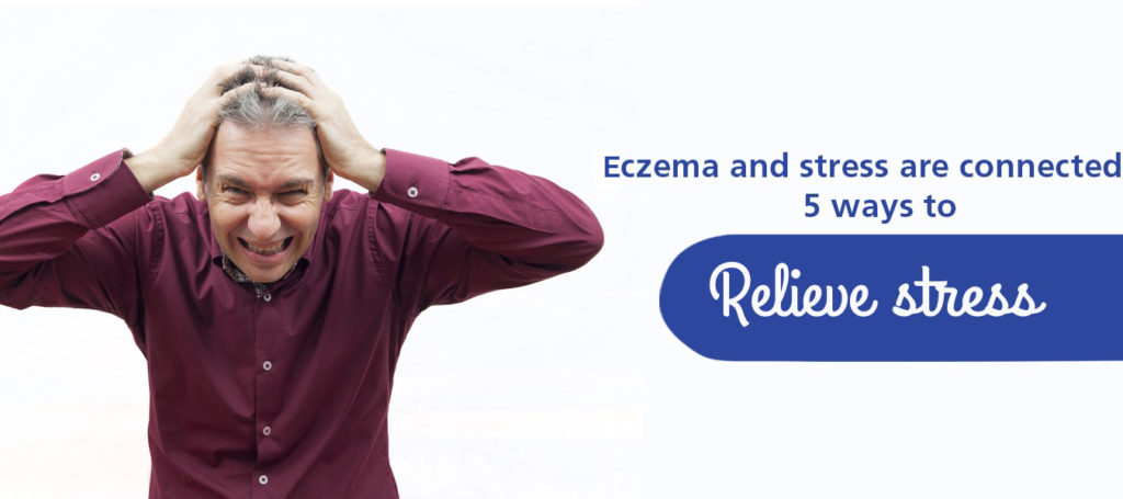 Eczema and stress are connected - 5 ways to relieve stress