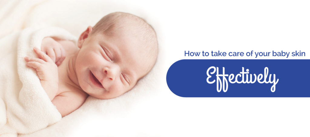 How to take care of your baby skin effectively
