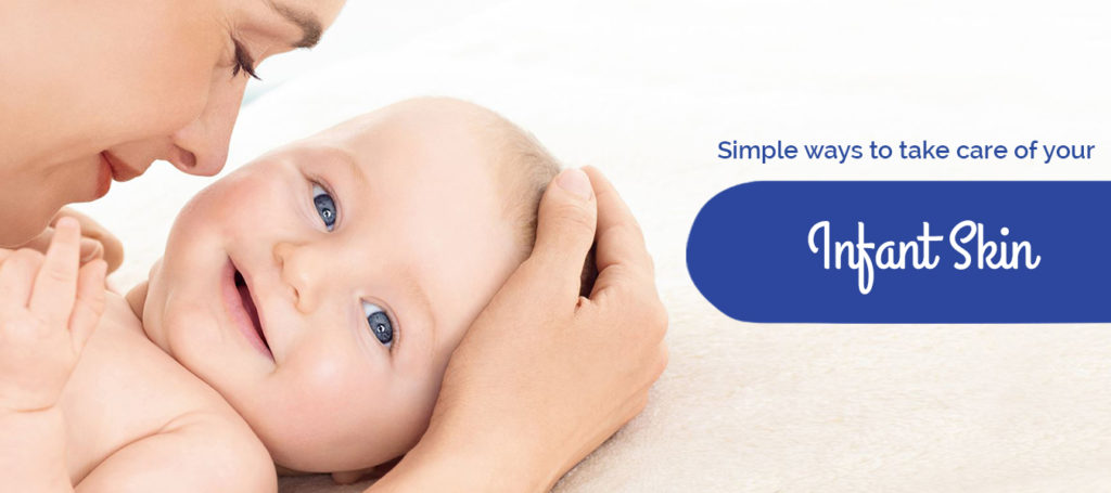 Simple ways to take care of your Infant Skin