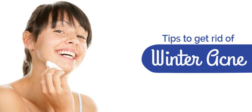 Tips to get rid of winter acne