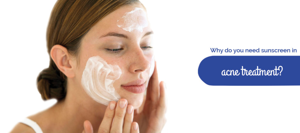 Why do you need sunscreen in acne treatment?