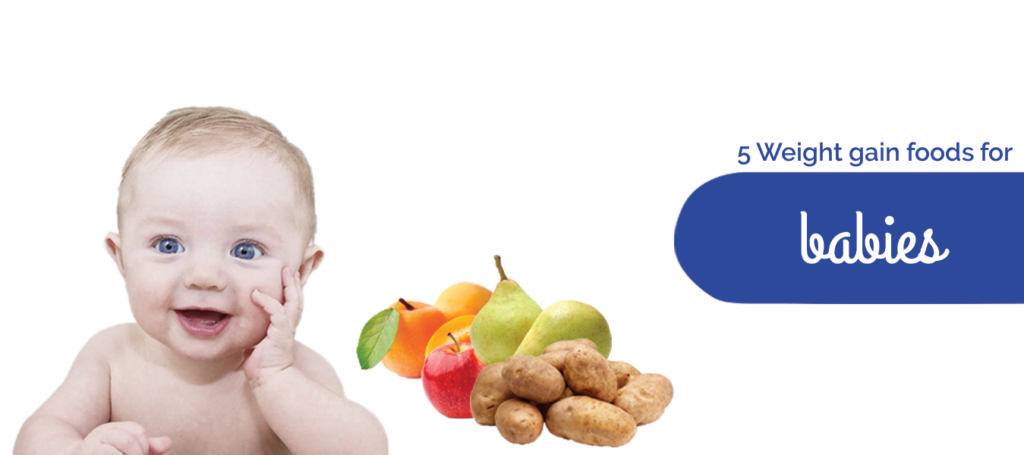 5 Weight gain foods for babies