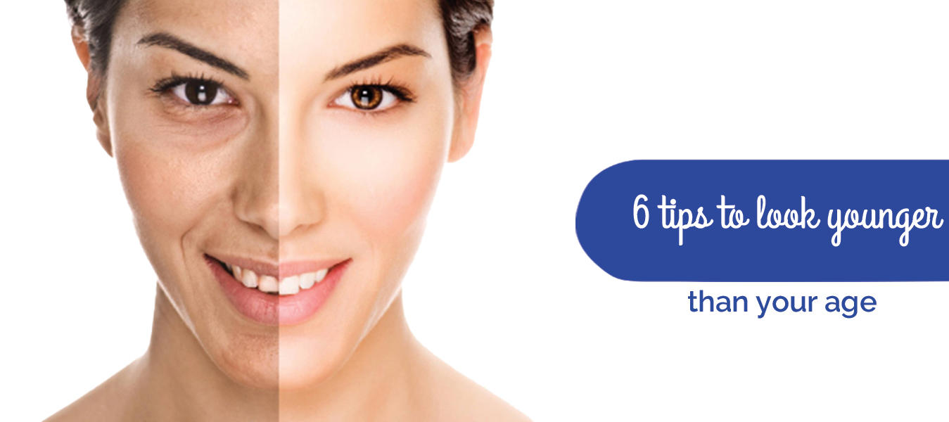 6 tips to look younger than your age