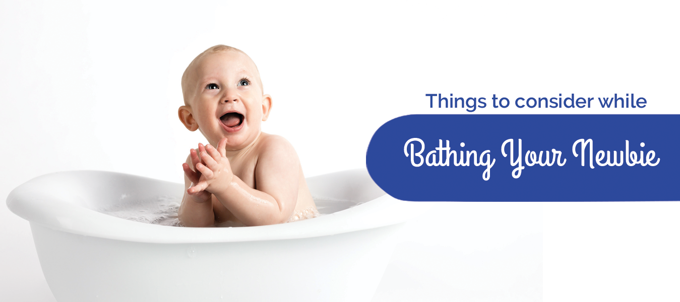 Things to consider while bathing your newbie