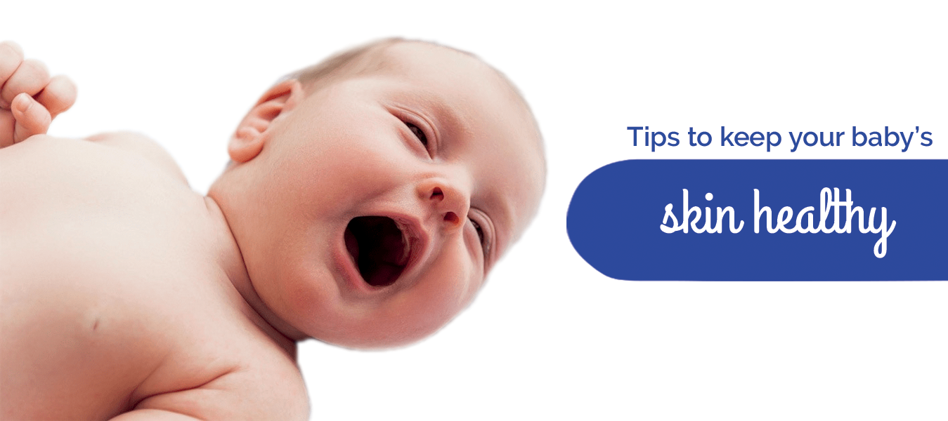 Tips to keep your baby's skin healthy