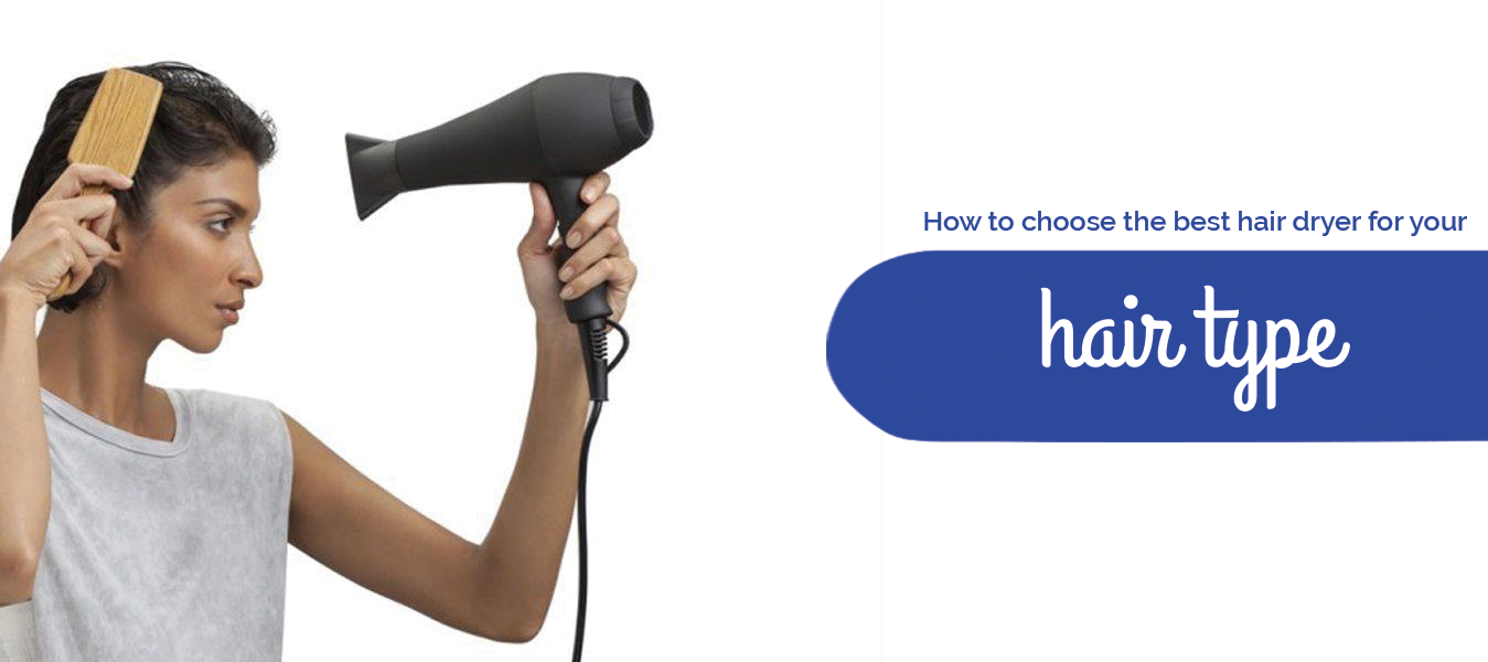 How to choose the best hair dryer for your hair type