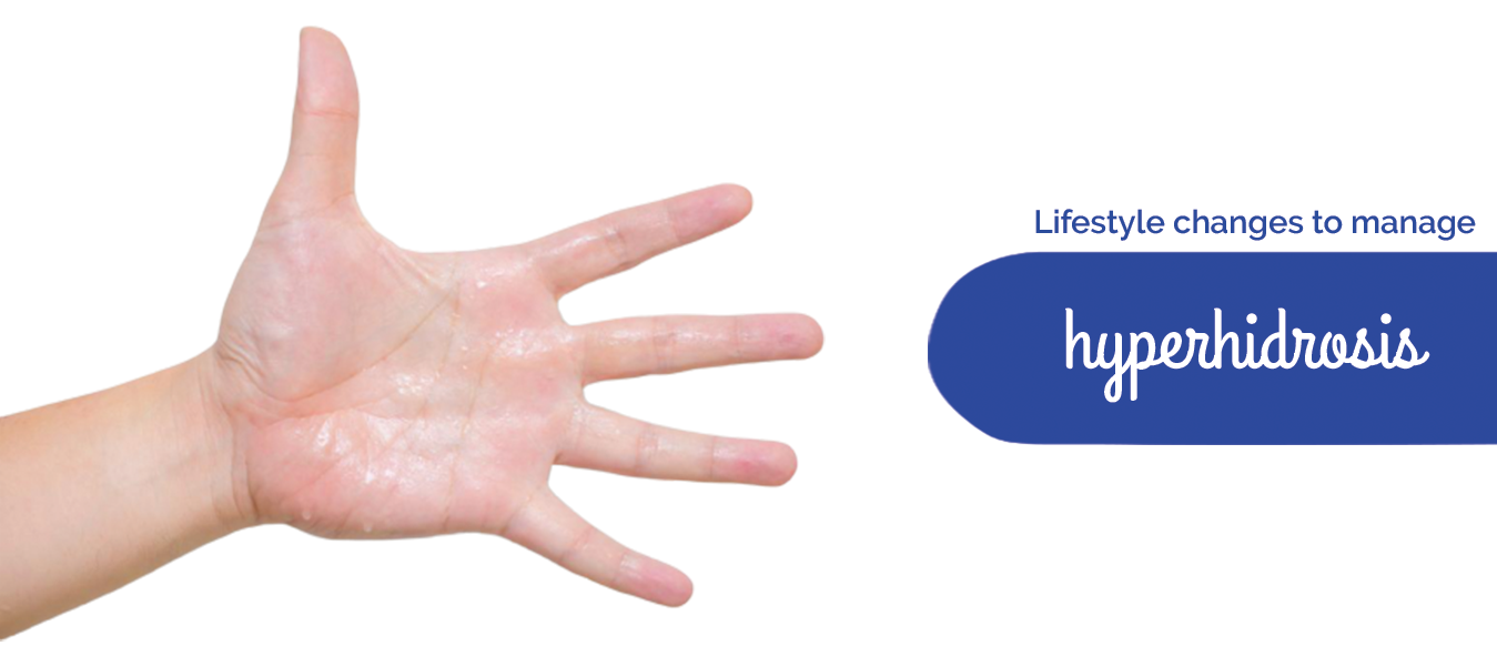 Lifestyle changes to manage hyperhidrosis